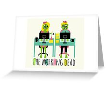 The working dead Greeting Card