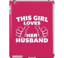 This Girl Loves Husband Quote iPad Case/Skin