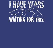 Years Waiting Unisex T-Shirt