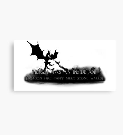 Helgen Was An Inside Job Canvas Print