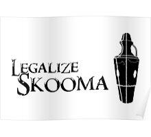Legalize Skooma Poster
