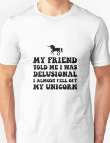 Delusional Unicorn Unisex T-Shirt