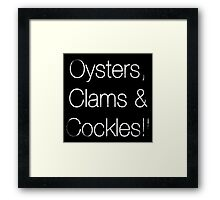 Oyster, Clams & Cockles!! Framed Print
