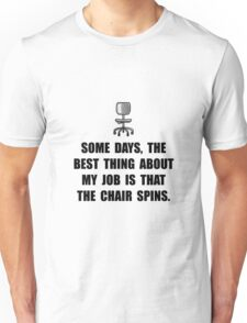 Job Chair Spins Unisex T-Shirt