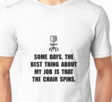 Job Chair Spins Unisex T-Shirt