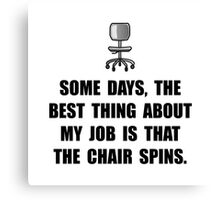 Job Chair Spins Canvas Print