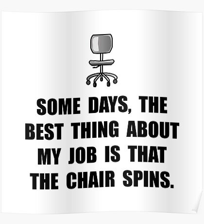 Job Chair Spins Poster