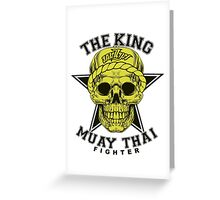the king of muay thai fighter muaythai thailand martial art Greeting Card