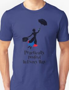 Mary Poppins Practically Perfect In Every Way! Unisex T-Shirt