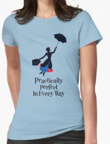 Mary Poppins Practically Perfect In Every Way! Womens Fitted T-Shirt