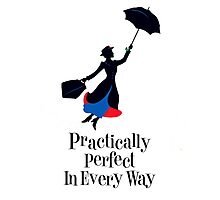 Mary Poppins Practically Perfect In Every Way! Photographic Print