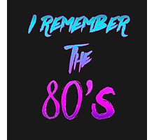 """""""I Remember the 80's"""" - Retro / 80's / Synthwave / New Retro Wave design. Photographic Print"""