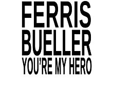 Ferris Bueller You're My Hero Photographic Print