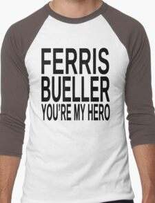 Ferris Bueller You're My Hero Men's Baseball ¾ T-Shirt