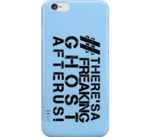 There's A Freaking Ghost After Us! iPhone Case/Skin