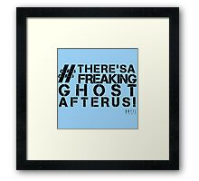 There's A Freaking Ghost After Us! Framed Print