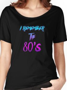 """""""I Remember the 80's"""" - Retro / 80's / Synthwave / New Retro Wave design. Women's Relaxed Fit T-Shirt"""