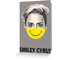 Smiley Cyrus Greeting Card