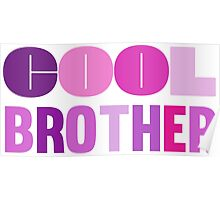 Cool Brother Gift Design Poster