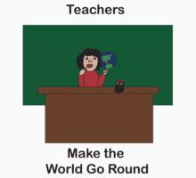 Teachers Make the World Go Round One Piece - Short Sleeve