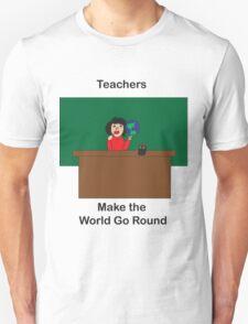 Teachers Make the World Go Round T-Shirt