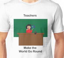 Teachers Make the World Go Round Unisex T-Shirt
