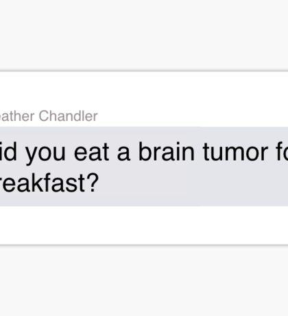 Heathers - Brain Tumor Sticker