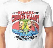 Beware Crooked Hillary 2016 Unisex T-Shirt