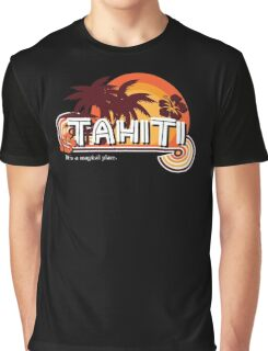 Tahiti. It's a Magical Place Graphic T-Shirt