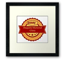 Denny Duquette Memorial Clinic Sign Framed Print