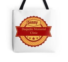 Denny Duquette Memorial Clinic Sign Tote Bag