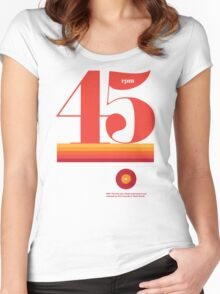 45rpm Women's Fitted Scoop T-Shirt