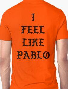 I FEEL LIKE PABLO II Unisex T-Shirt