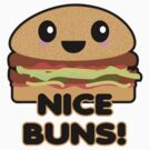 Funny Nice Buns Hamburger by doonidesigns
