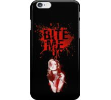 bite me iPhone Case/Skin