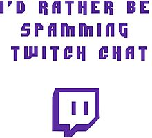 i'd rather be spamming twitch chat Photographic Print