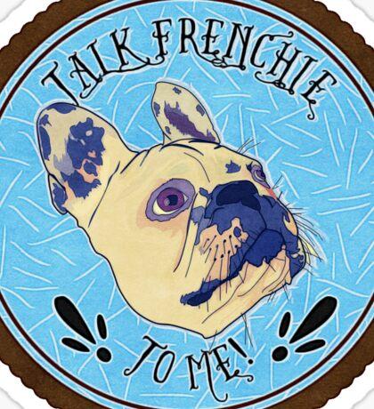 FRENCHIE!! Sticker