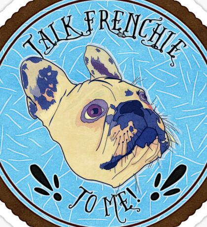 FRENCHIE!! Sticker