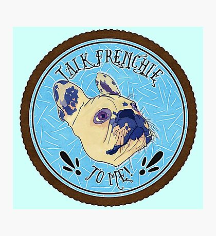 FRENCHIE!! Photographic Print