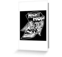 Night At The Hop  Greeting Card