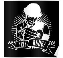 Stay Rude Poster