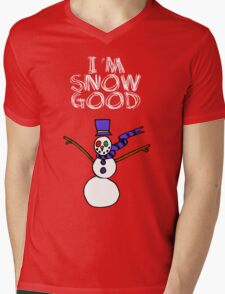 I'm snow good T-Shirt