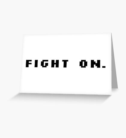Fight On Pixels - Motivation Greeting Card