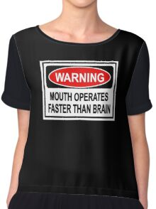 warning mouth operates faster than brain funny sign Chiffon Top