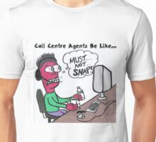 Call Centre Agents Be Like... Unisex T-Shirt