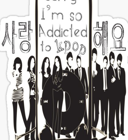 I'm so addicted to KPOP Sticker