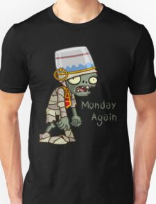 Plants vs Zombies  Monday Again Unisex T-Shirt