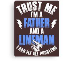 Trust Me Im A Father Canvas Print