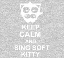 Keep calm and sing soft kitty Kids Tee