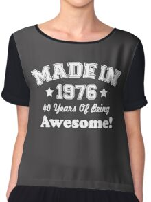 Made In 1976 - 40 Years Of Being Awesome Chiffon Top